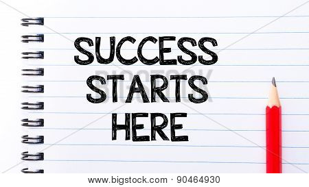 Succes Starts Heretext Written On Notebook Page