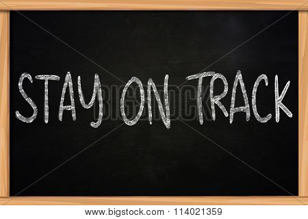Motivational Words Concept, Stay On Track