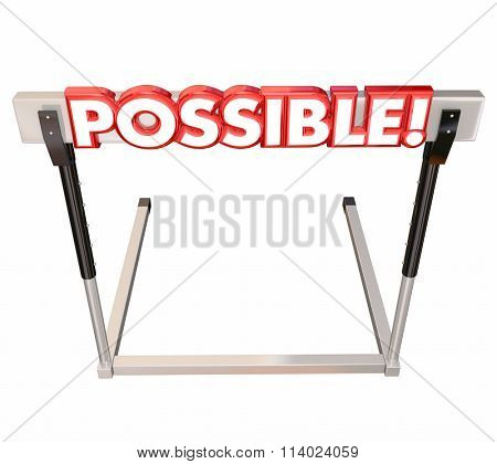 Possible word in red 3d letters on a hurdle to illustrate jumping over an obstacle to achieve a goal or realize an opportunity