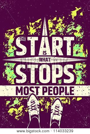 The start is what stops most people creative motivational inspiring quote on colorful grungy backgro