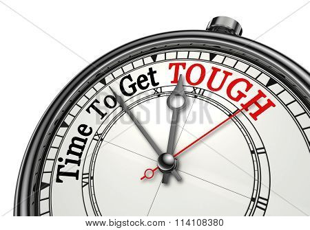 Time To Get Tough Red Message On Concept Clock