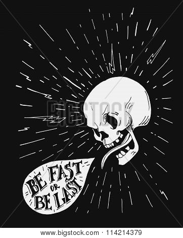 Hand drawn vintage tattoo skull with motivational quote related to racing and high speed.