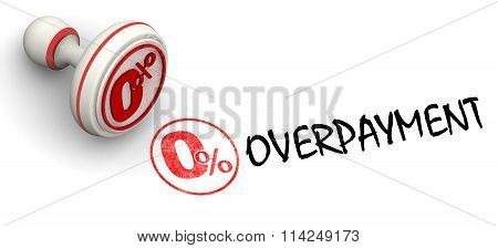 Zero percent overpayment. Red seal and imprint. Financial concept. poster