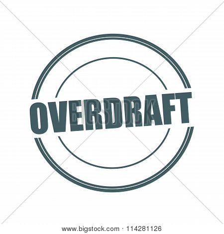 Overdraft Grey Stamp Text On Circle On White Background