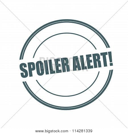 Spoiler alert Grey stamp text on circle on white background poster