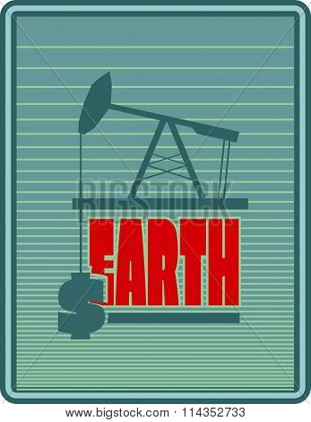 Oil Pump And Dollar Icons. Earth Text