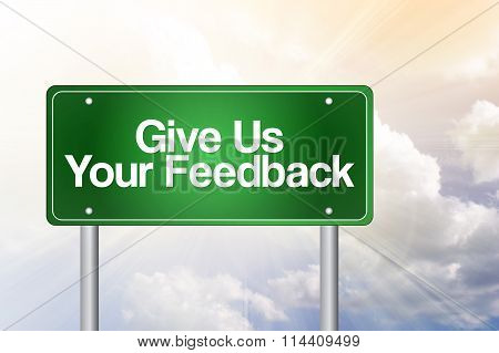 Give Us Your Feedback Green Road Sign, Business Concept