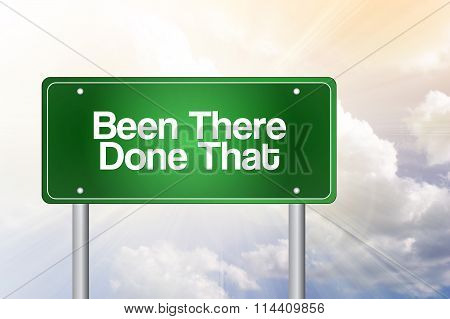 Been There Done That Green Road Sign, Business Concept..