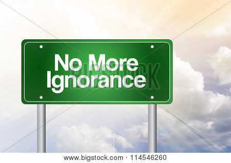 No More Ignorance Green Road Sign, Business Concept