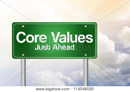 Core Values Just Ahead Green Road Sign, Business Concept..