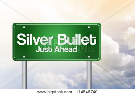 Silver Bullet Just Ahead Green Road Sign, presentation background