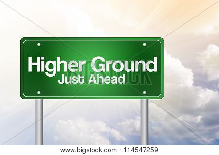 Higher Ground Green Road Sign, Business Concept..
