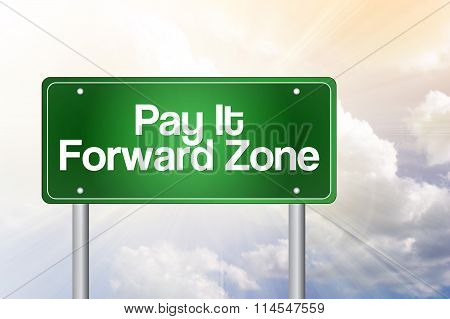 Pay It Forward Zone Green Road Sign, Business Concept