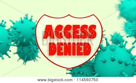 Shield With Access Denied Text, Viruse Models. Antivirus Programm Abstract