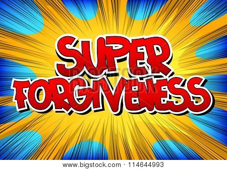 Super Forgiveness - Comic book style word
