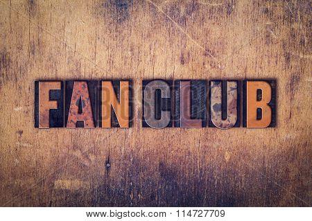 Fan Club Concept Wooden Letterpress Type
