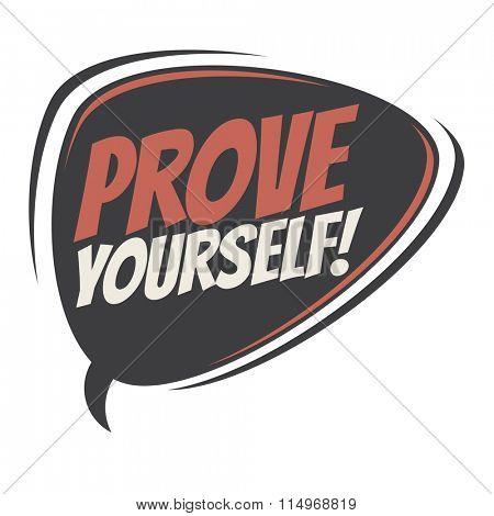 prove yourself retro speech bubble