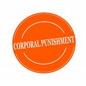 CORPORAL PUNISHMENT white stamp text on circle on orage background poster