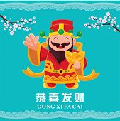 Vintage Chinese new year poster design with Chinese God of Wealth, Chinese wording meanings: Wishing you prosperity and wealth. poster
