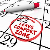 Leave Comfort Zone words circled on a calendar day or date to illustrate a need or reminder to expand your horizons and achieve success and growth poster