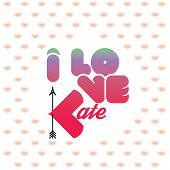 I love Kate greeting card with heart shaped initial of the beloved one poster