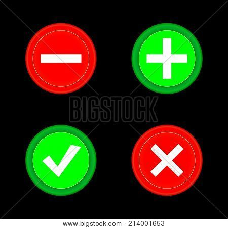 Tick plus minus icon set red and green circle 3D button . Add cancel or the plus and minus signs on buttons or circles icon isolated on black background. Vector illustration
