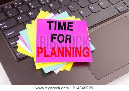 Time For Planning Writing Text Made In The Office Close-up On Laptop Computer Keyboard. Business Con