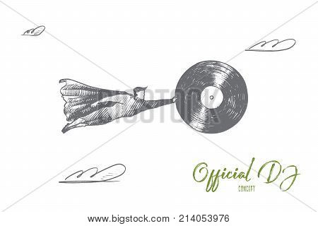 Official DJ concept. Hand drawn superhero with vintage vinyl record in hand. Flying man holds vinyl record as symbol of music isolated vector illustration.