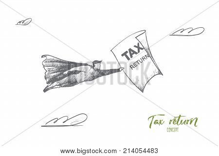 Tax return concept. Hand drawn superhero and paper with text tax return in hand. Isolated vector illustration.