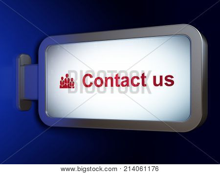 Business concept: Contact us and Business Team on advertising billboard background, 3D rendering
