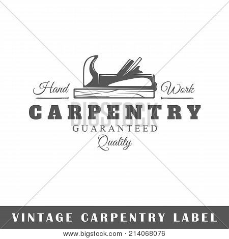 Carpentry label isolated on white background. Design element. Template for logo signage branding design. Vector illustration