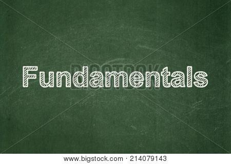 Science concept: text Fundamentals on Green chalkboard background