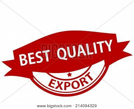 Rubber stamp with text best quality export inside vector illustration