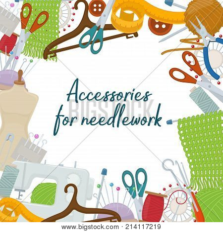 Set of tools for needlework and sewing. Handmade equipment and needlework accessoriesy cartoon illustration. Vector