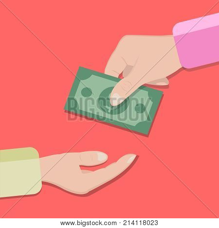 A money note, which is handed over from hand to hand. The concept of business and finance. Vector illustration.