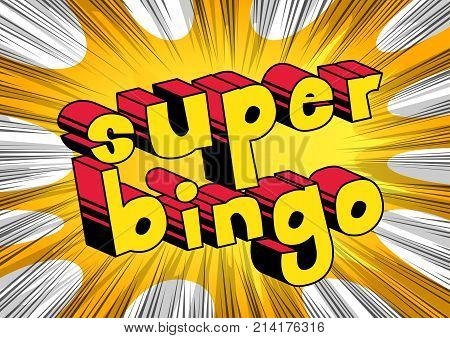 Super Bingo - Comic book style word on abstract background.