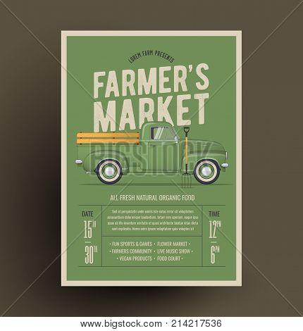 Farmer's Market Flyer Poster Invitation Template. Based On Old Style Farmer's Pickup Truck. Vector Illustration.