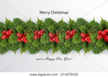 Holiday's background with border of realistic Christmas tree branches red ilex (holly) berries and leaves with season wishes. Green fir tree wreath