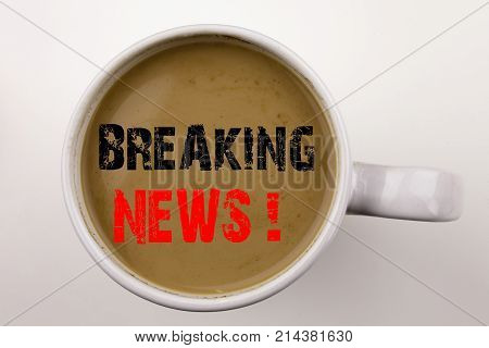 Word, Writing Breaking News Text In Coffee In Cup. Business Concept For Newspaper Breaking News On W