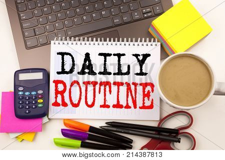 Word Writing Daily Routine In The Office With Surroundings Such As Laptop Marker Pen Stationery Coff