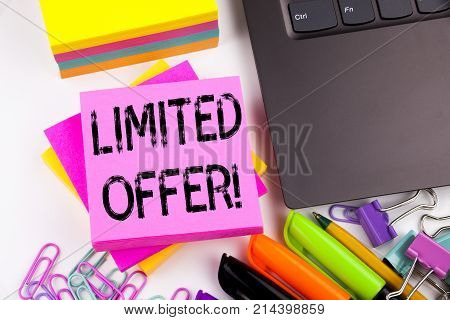Writing Showing Limited Offer Made In The Office With Surroundings Laptop Marker Pen. Business Conce