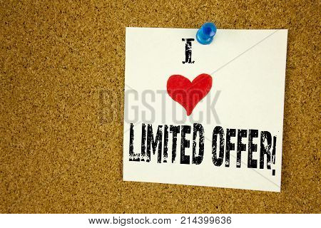 Hand Writing Text Caption Inspiration Showing I Love Limited Offer Concept Meaning Limited Time Sale