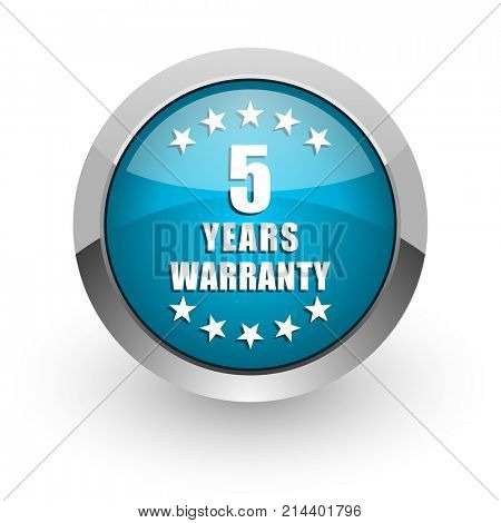 Warranty guarantee 5 year blue silver metallic chrome border web and mobile phone icon on white background with shadow