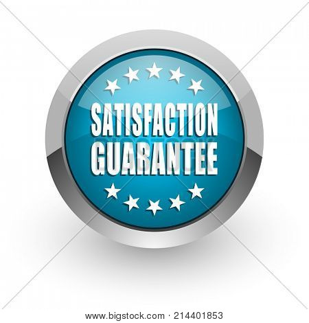 Satisfaction guarantee blue silver metallic chrome border web and mobile phone icon on white background with shadow
