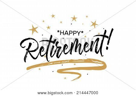 Happy Retirement card. Beautiful greeting banner poster calligraphy inscription black text word gold ribbon. Hand drawn design. Handwritten modern brush lettering white background isolated vector