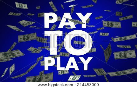 Pay to Play Money Dollars Falling Rigged Game System 3d Illustration