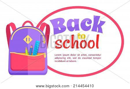 Back to school poster with backpack for child with school stationery accessories pencils and ruler in back pocket vector isolated. Backpack in purple, red and yellow colors
