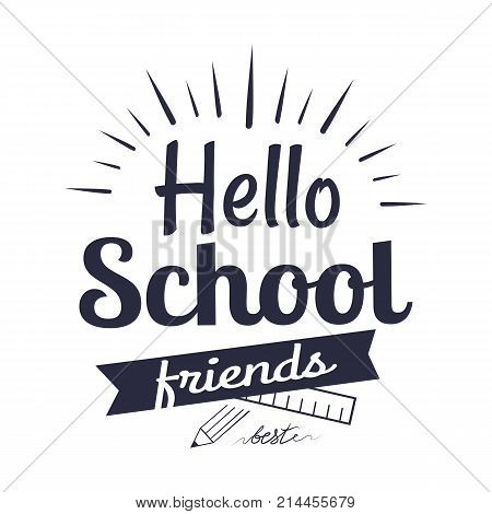 Hello school friends black-and-white sticker with inscription isolated. Vector illustration of plastic ruler and graphite pencil logo design