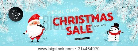 Christmas sale discounts. Festive advertising banner with fun New Year characters. Santa Claus and Snowman singing into the microphone. Snow Branches of the Christmas tree. Vector illustration