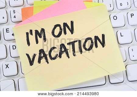 I'm On Vacation Travel Traveling Holiday Holidays Relax Relaxed Break Free Time Note Paper Business